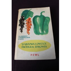 Warzywa i owoce źródłem zdrowia - Z. Czerny, J. Kowalska, J.Łoś
